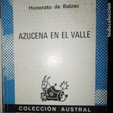 Libros de segunda mano: AZUCENA EN EL VALLE, HONORATO DE BALZAC, COLECCIÓN AUSTRAL. Lote 97872059