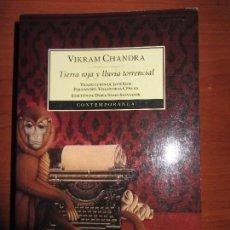 Libros de segunda mano: VIKRAM CHANDRA TIERRA ROJA Y LLUVIA TORRENCIAL. DEBOLSILLO. Lote 97880787