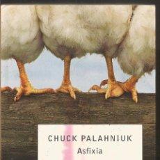 Libros de segunda mano: CHUCK PALAHNIUK. ASFIXIA. DEBOLSILLO. Lote 97938579