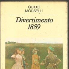Libros de segunda mano: GUIDO MORSELLI. DIVERTIMENTO 1889. ANAGRAMA. Lote 269101633