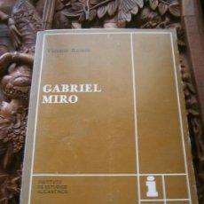Libros de segunda mano: LIBRO GABRIEL MIRO VICENTE RAMOS SERIE 1 Nº 48 1979 INST. ESTUDIOS ALICANTINOS L-9601-315. Lote 97946107