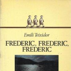 Libros de segunda mano: FREDERIC, FREDERIC, FREDERIC, EMILI TEIXIDOR. Lote 97974415