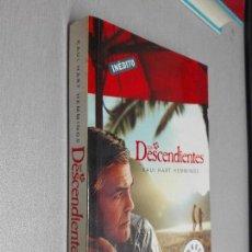 Libros de segunda mano: LOS DESCENDIENTES / KAUI HART HEMMINGS / DEBOLSILLO 1ª EDICIÓN 2011. Lote 97989983