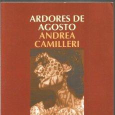 Libros de segunda mano: ANDREA CAMILLERI. ARDORES DE AGOSTO. SALAMANDRA. Lote 98025091