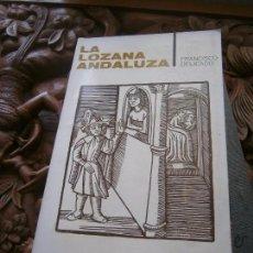 Libros de segunda mano: LIBRO LA LOZANA ANDALUZA FRANCISCO DELICADO 1967 TAURUS L-9601-353. Lote 98144303