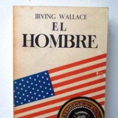Libros de segunda mano: EL HOMBRE IRVING WALLACE 1973. Lote 98195139