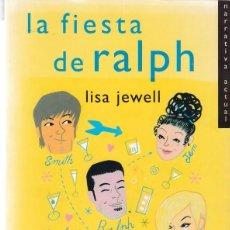 Libros de segunda mano: LISA JEWELL - LA FIESTA DE RALPH - EMECÉ EDITORIAL 2000. Lote 98217667