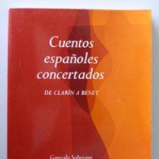 Libros de segunda mano: CUENTOS ESPAÑOLES CONCERTADOS // DE CLARÍN A BENET // GONZALO SOBEJANO // DEDICATORIA AUTOGRAFA. Lote 98219451