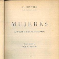 Libros de segunda mano: MUJERES (AMORES DESVANECIDOS). G. LENOTRE. Lote 98223331