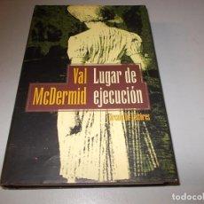 Libros de segunda mano: LUGAR DE EJECUCIÓN, VAL MCDERMID. CÍRCULO DE LECTORES. Lote 98406051