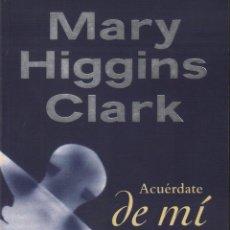 Libros de segunda mano: MARY HIGGINS CLARK - ACUERDATE DE MI / DEBOLSILLO . MUNDI-2612. Lote 98422831