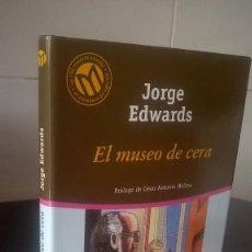 Libros de segunda mano: 1-EL MUSEO DE CERA, JORGE EDWARDS, 2001. Lote 98508883