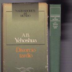 Libros de segunda mano: A. B. YEHOSHUA - DIVORCIO TARDIO - CIRCULO LECTORES 1991. Lote 98569455