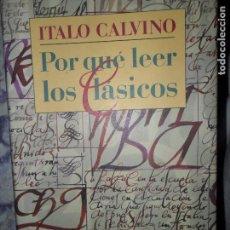 Libros de segunda mano: POR QUÉ LEER LOS CLÁSICOS, ITALO CALVINO, ED. CÍRCULO DE LECTORES. Lote 98577083