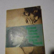 Libros de segunda mano: EL DIABLO EN EL CUERPO - RAYMOND RADIGUET - ALIANZA EDITORIAL - 1970. Lote 98577675