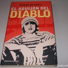 Libros de segunda mano: EL AGUIJÓN DEL DIABLO, RICARDO ALCÁNTARA. CÍRCULO DE LECTORES. Lote 98586667