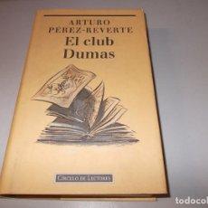 Libros de segunda mano: EL CLUB DUMAS, ARTURO PÉREZ-REVERTE. CÍRCULO DE LECTORES. Lote 98586783