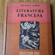 Libros de segunda mano: LITERATURA FRANCESA - POR HECTOR P. AGOSTI - EDIT. ATLÁNTIDA - PRIMERA EDICIÓN 1944. Lote 98597287