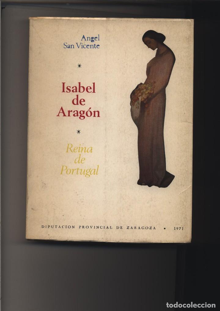 ISABEL DE ARAGÓN REINA DE PORTUGAL SAN VICENTE PINO. ÁNGEL GASTOS DE ENVIO GRATIS (Libros de Segunda Mano (posteriores a 1936) - Literatura - Narrativa - Otros)