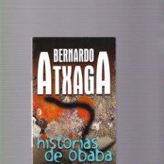 Libros de segunda mano: BERNARDO ATXAGA - HISTORIAS DE OBABA - EDICIONES B 2004. Lote 98610859