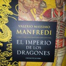 Libros de segunda mano: EL IMPERIO DE LOS DRAGONES, VALERIO MANFREDI, ED. CÍRCULO DE LECTORES. Lote 98611031