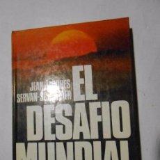 Libros de segunda mano: EL DESAFÍO MUNDIAL - JEAN JACQUES SERVAN SCHREIBER - PLAZA & JANES . Lote 98618275