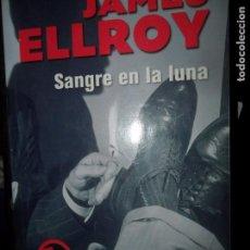 Libros de segunda mano: SANGRE EN LA LUNA, JAMES ELLROY, EDICIONES B. Lote 98646095