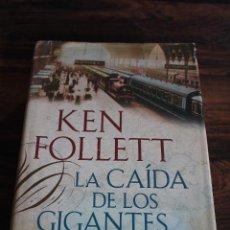 Libros de segunda mano: LA CAIDA DE LOS GIGANTES, KEN FOLLET. PLAZA JANES 2010 1ª EDICION. Lote 98654023