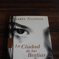 Libros de segunda mano: LA CIUDAD DE LAS BESTIAS, ISABEL ALLENDE. CIRCULO DE LECTORES 2002. Lote 98654255