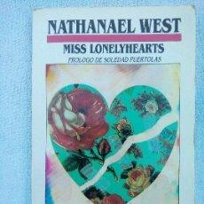 Libros de segunda mano: MISS LONELYHEARTS NATHANAEL WEST EDICIONES B 1988 1ª EDICIÓN. Lote 98658431