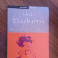 Libros de segunda mano: AMOR, CURIOSIDAD, PROZAC Y DUDAS. LUCÍA ETXEBARRIA. DEBOLSILLO. RÚSTICA. BUEN ESTADO. Lote 98675167