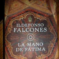 Libros de segunda mano: LA MANO DE FÁTIMA, ILDEFONSO FALCONES, ED. GRIJALBO. Lote 98695287