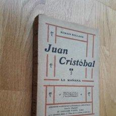 Libros de segunda mano: JUAN CRISTOBAL: II. LA MAÑANA / ROMAIN ROLLAND / VERSIÓN CASTELLANA POR MIGUEL DE TORO Y GÓMEZ. Lote 98701095