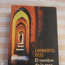 Libros de segunda mano: UMBERTO ECO, EL NOMBRE DE LA ROSA, DEBOLSILLO, AÑO 2011, 782 PAGS.. Lote 98707967