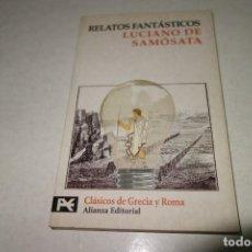 Libros de segunda mano: RELATOS FANTÁSTICOS. LUCIANO DE SAMÓSATA. CLÁSICOS DE GRECIA Y ROMA.. Lote 98725911