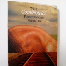 Libros de segunda mano: WITOLD GOMBROWICZ. PEREGRINACIONES ARGENTINAS.ALIANZA EDITORIAL.1987.. Lote 56391373