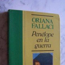 Libros de segunda mano: PENÉLOPE EN LA GUERRA. ORIANA FALLACI. EDITORIAL NOGUER, 1990.. Lote 98743391