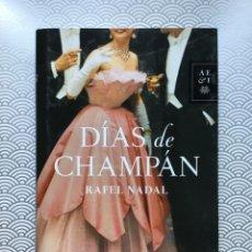Libros de segunda mano: DÍAS DE CHAMPÁN - RAFEL NADAL - PLANETA, 2014 - NUEVO DE LIBRERÍA. Lote 98744712