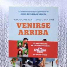 Libros de segunda mano: VENIRSE ARRIBA - BORJA COBEAGA Y DIEGO SAN JOSÉ - PLANETA, 2014 - NUEVO DE LIBRERÍA. Lote 98744882