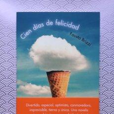 Libros de segunda mano: CIEN DÍAS DE FELICIDAD - FAUSTO BRIZZI - PLANETA, 2013 - NUEVO DE LIBRERÍA. Lote 98745134