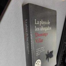 Libros de segunda mano: LA PLAYA DE LOS AHOGADOS / DOMINGO VILLAR / DEBOLSILLO 2011. Lote 98780619