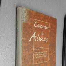 Libros de segunda mano: CAZADOR DE ALMAS / ERIC LE NABOUR / GRIJALBO REVELACIONES 1ª EDICIÓN 1999. Lote 98791295