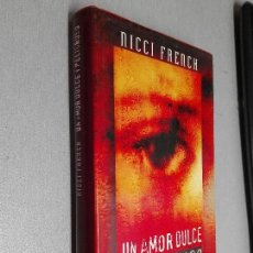 Libros de segunda mano: UN AMOR DULCE Y PELIGROSO / NICCI FRENCH / CÍRCULO DE LECTORES. Lote 98802579