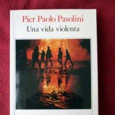 Libros de segunda mano: UNA VIDA VIOLENTA. PIER PAOLO PASOLINI. SEIX BARRAL. 1988. Lote 98813779