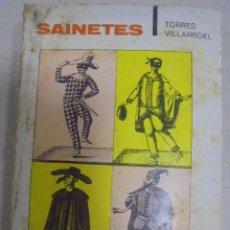 Libros de segunda mano: SAINETES. TORRES VILLARROEL. TEMAS DE ESPAÑA. Nº 81. TAURUS MADRID. Lote 98848551