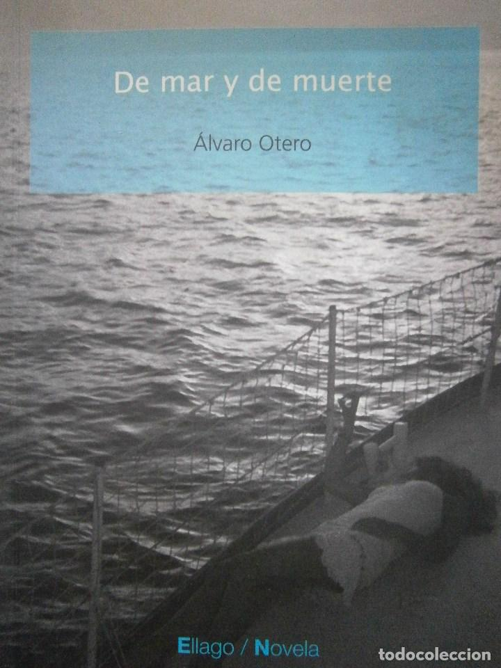 DE MAR Y DE MUERTE ALVARO OTERO ELLAGO (Libros de Segunda Mano (posteriores a 1936) - Literatura - Narrativa - Otros)