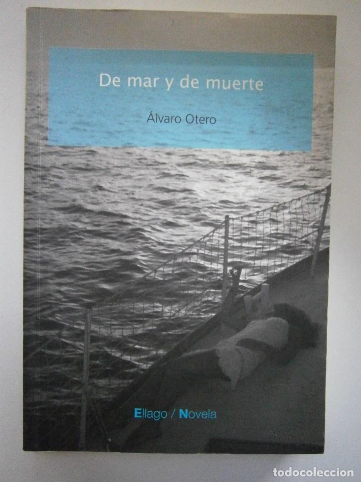 Libros de segunda mano: DE MAR Y DE MUERTE Alvaro Otero Ellago - Foto 2 - 98874671
