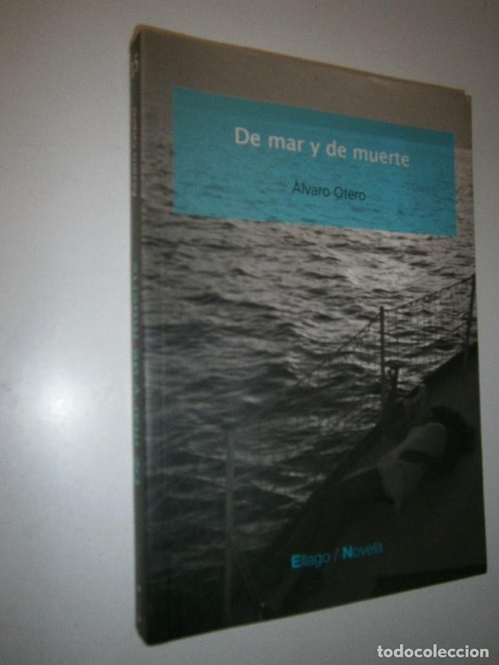 Libros de segunda mano: DE MAR Y DE MUERTE Alvaro Otero Ellago - Foto 3 - 98874671