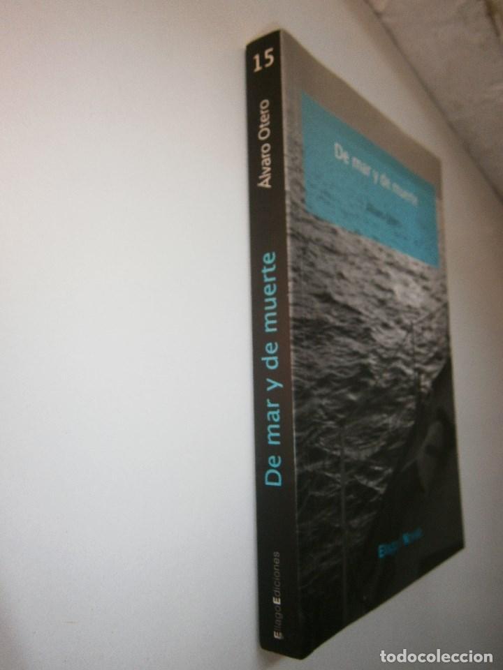 Libros de segunda mano: DE MAR Y DE MUERTE Alvaro Otero Ellago - Foto 4 - 98874671