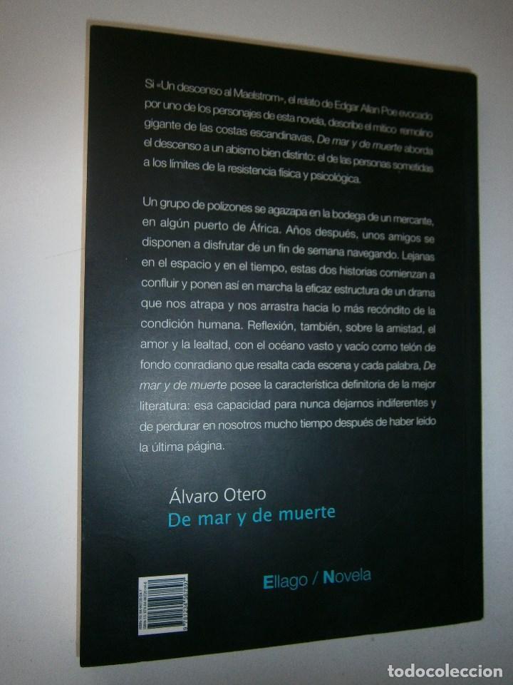 Libros de segunda mano: DE MAR Y DE MUERTE Alvaro Otero Ellago - Foto 5 - 98874671